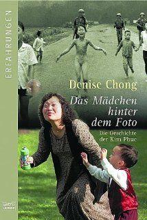 Das Mädchen hinter dem Foto Die Geschichte der Kim Phuc
