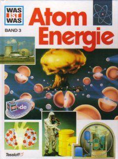 Was ist was. Bd. 3. Atom Energie Donald Barr Bücher