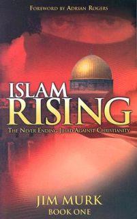 Islam Rising Never Ending Jihad Against Christianity Book 1