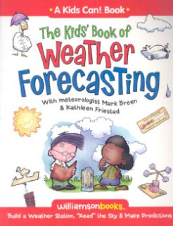 The Kids Book of Weather Forecasting Build a Weather Stations, Read